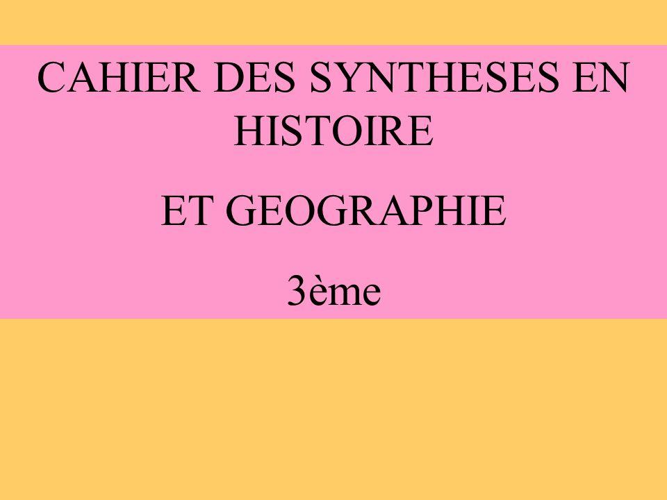 CAHIER DES SYNTHESES EN HISTOIRE ET GEOGRAPHIE 3ème