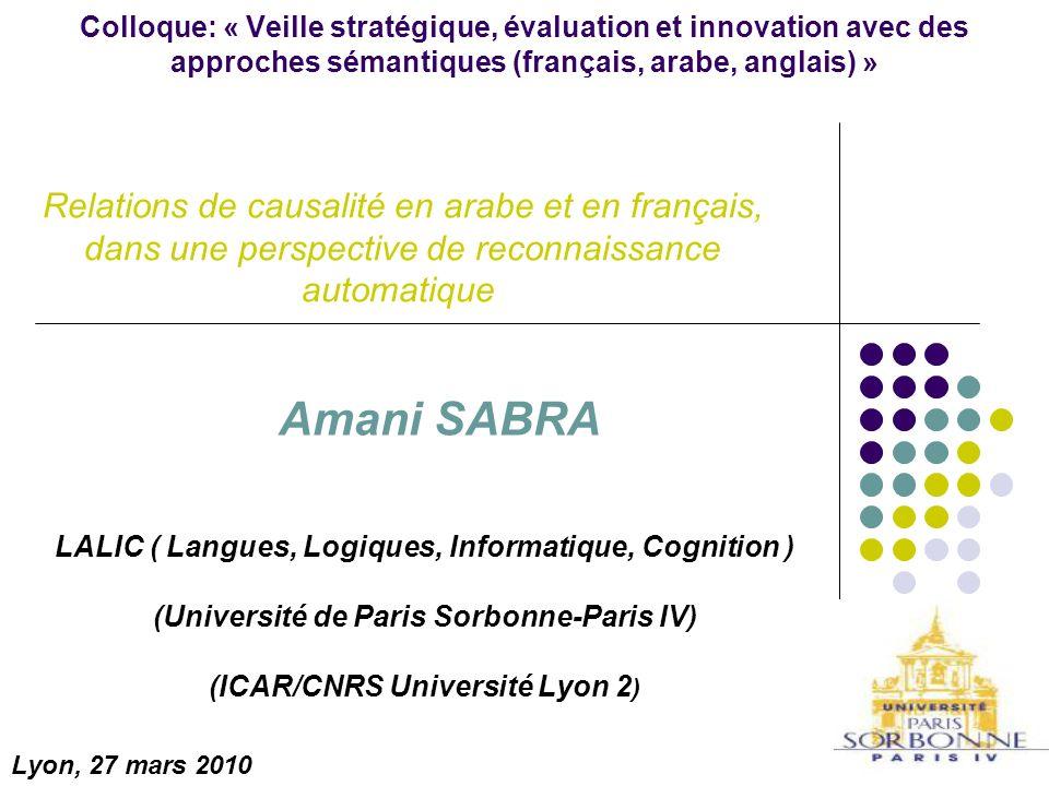 1 LALIC ( Langues, Logiques, Informatique, Cognition ) (Université de Paris Sorbonne-Paris IV) (ICAR/CNRS Université Lyon 2 ) Relations de causalité e