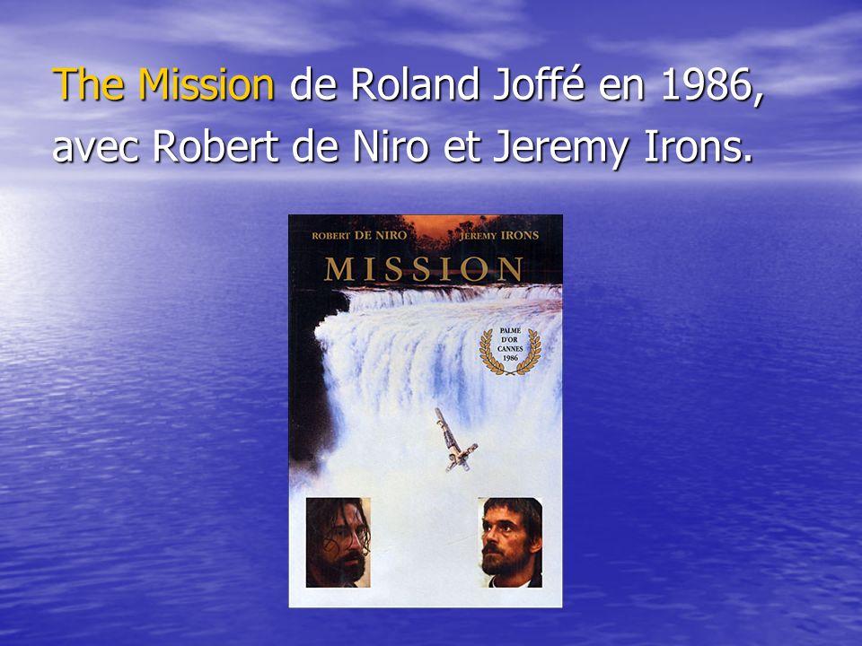 The Mission de Roland Joffé en 1986, avec Robert de Niro et Jeremy Irons.