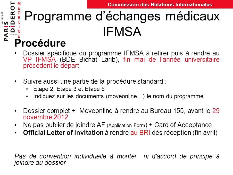 MEDECINEMEDECINE Commission des Relations Internationales Programme déchanges médicaux IFMSA Procédure Dossier spécifique du programme IFMSA à retirer