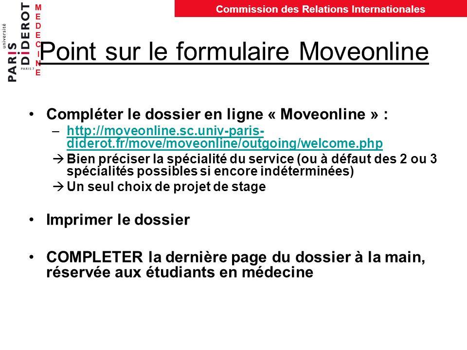 MEDECINEMEDECINE Commission des Relations Internationales MEDECINEMEDECINE Point sur le formulaire Moveonline Compléter le dossier en ligne « Moveonli