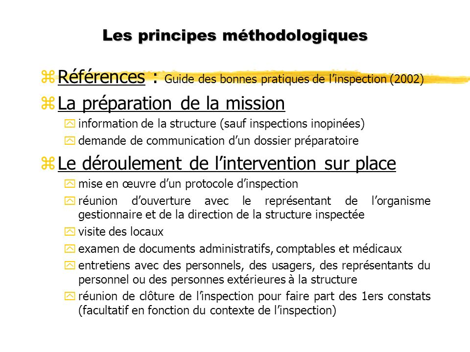 Les principes méthodologiques zRéférences : Guide des bonnes pratiques de linspection (2002) zLa préparation de la mission yinformation de la structur