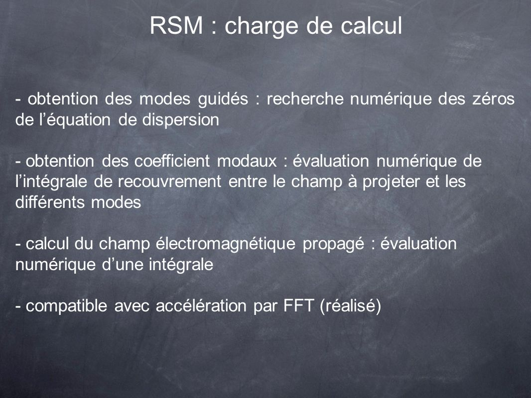 - obtention des modes guidés : recherche numérique des zéros de léquation de dispersion - obtention des coefficient modaux : évaluation numérique de l