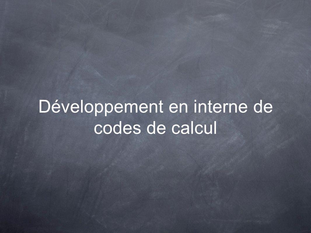Développement en interne de codes de calcul