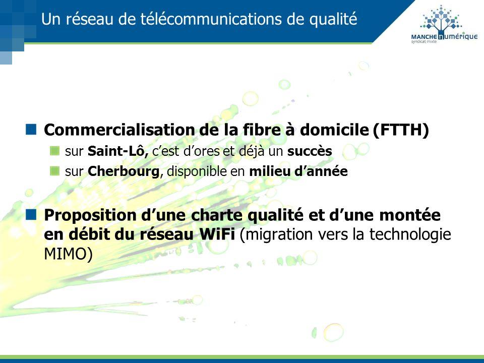 Un réseau de télécommunications de qualité Commercialisation de la fibre à domicile (FTTH) sur Saint-Lô, cest dores et déjà un succès sur Cherbourg, d