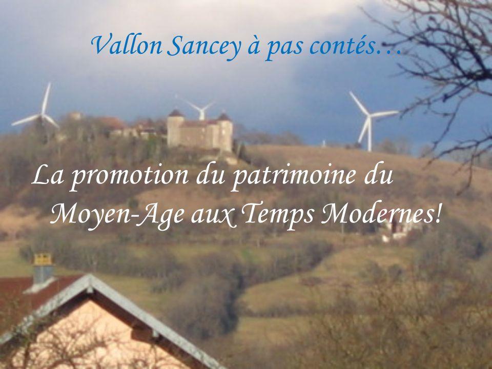 Vallon Sancey à pas contés… La promotion du patrimoine du Moyen-Age aux Temps Modernes!