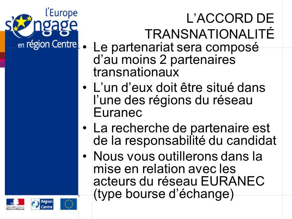 LACCORD DE TRANSNATIONALITÉ Le partenariat sera composé dau moins 2 partenaires transnationaux Lun deux doit être situé dans lune des régions du résea