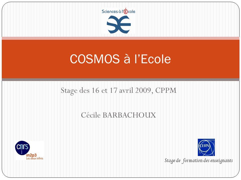 Stage des 16 et 17 avril 2009, CPPM Cécile BARBACHOUX COSMOS à lEcole Stage de formation des enseignants