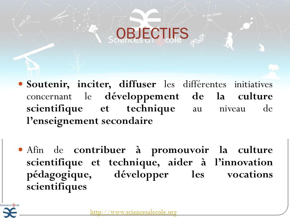 OBJECTIFS Soutenir, inciter, diffuser les différentes initiatives concernant le développement de la culture scientifique et technique au niveau de len