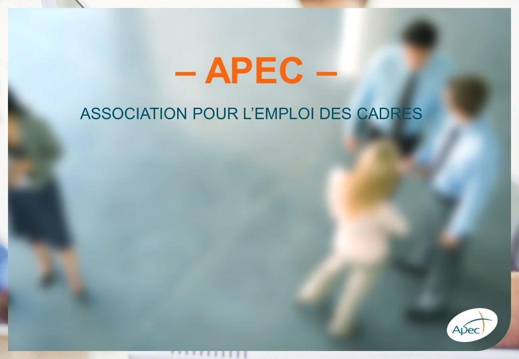 –2– – APEC > Objectif Entreprendre APEC– ORGANISME PARITAIRE 800 COLLABORATEURS 50 IMPLANTATIONS OFFRES DEMPLOI www.apec.fr PRESTATIONS CADRES et JD Demandeurs demploi NOC Next Step et Mi-Carrière Objectif Entreprendre