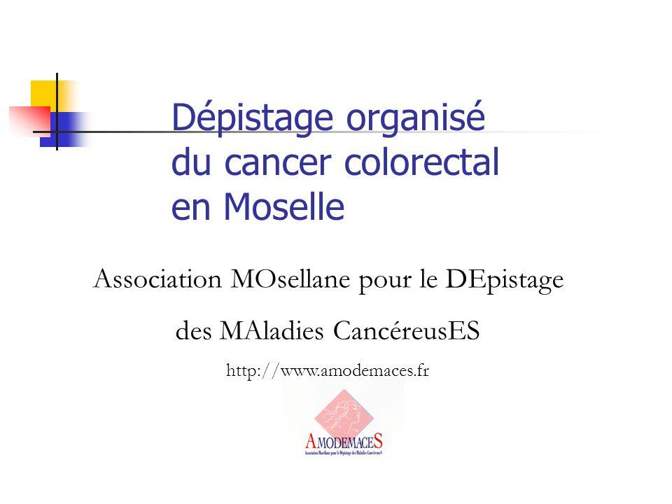 Dépistage organisé du cancer colorectal en Moselle Association MOsellane pour le DEpistage des MAladies CancéreusES http://www.amodemaces.fr