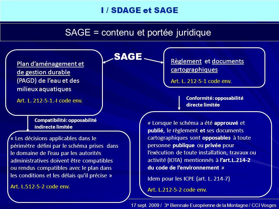 17 sept. 2009 / 3 e Biennale Européenne de la Montagne / CCI Vosges SAGE = contenu et portée juridique Plan daménagement et de gestion durable (PAGD)