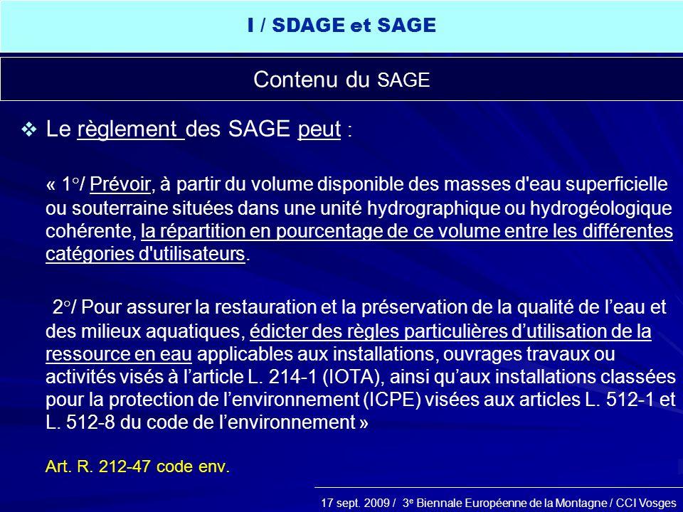17 sept. 2009 / 3 e Biennale Européenne de la Montagne / CCI Vosges Le règlement des SAGE peut : « 1°/ Prévoir, à partir du volume disponible des mass