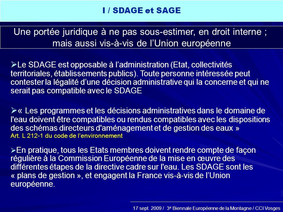 17 sept. 2009 / 3 e Biennale Européenne de la Montagne / CCI Vosges Le SDAGE est opposable à ladministration (Etat, collectivités territoriales, établ