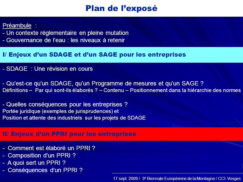 17 sept. 2009 / 3 e Biennale Européenne de la Montagne / CCI Vosges Plan de lexposé - SDAGE : Une révision en cours - Quest-ce quun SDAGE, quun Progra