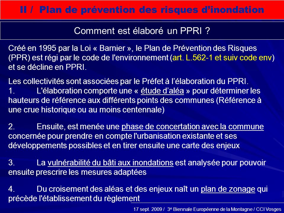 17 sept. 2009 / 3 e Biennale Européenne de la Montagne / CCI Vosges II / Plan de prévention des risques dinondation Créé en 1995 par la Loi « Barnier
