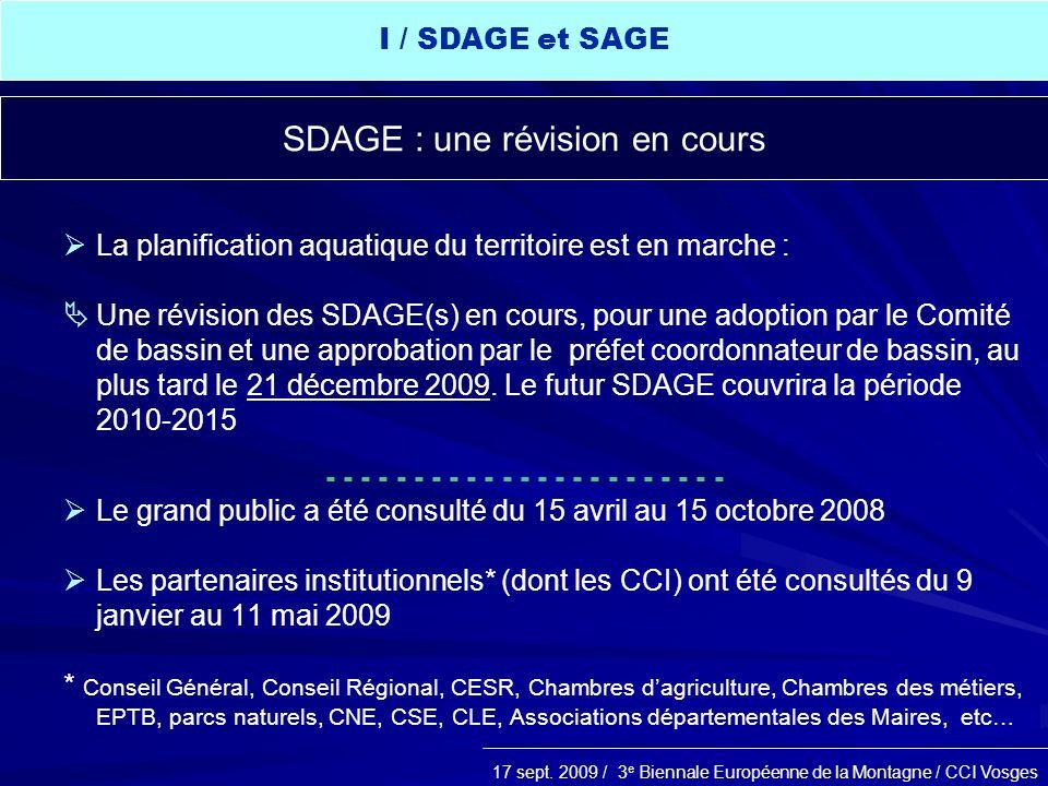 17 sept. 2009 / 3 e Biennale Européenne de la Montagne / CCI Vosges La planification aquatique du territoire est en marche : Une révision des SDAGE(s)