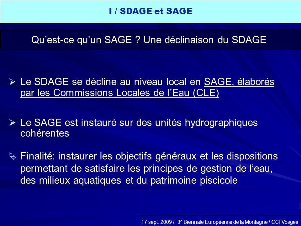 17 sept. 2009 / 3 e Biennale Européenne de la Montagne / CCI Vosges Le SDAGE se décline au niveau local en SAGE, élaborés par les Commissions Locales