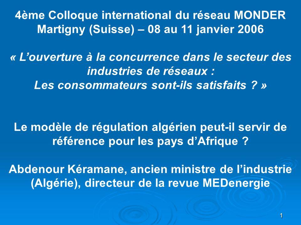 1 4ème Colloque international du réseau MONDER Martigny (Suisse) – 08 au 11 janvier 2006 « Louverture à la concurrence dans le secteur des industries de réseaux : Les consommateurs sont-ils satisfaits .