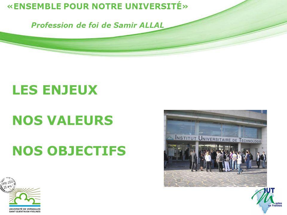 Page 2 LES ENJEUX NOS VALEURS NOS OBJECTIFS «ENSEMBLE POUR NOTRE UNIVERSITÉ» Profession de foi de Samir ALLAL