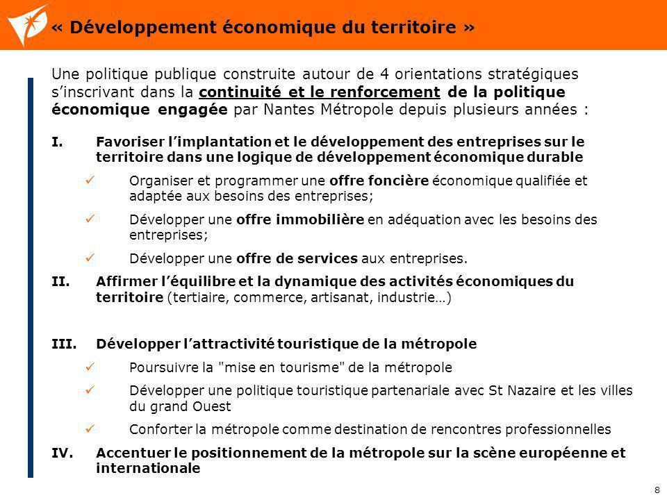 8 « Développement économique du territoire » Une politique publique construite autour de 4 orientations stratégiques sinscrivant dans la continuité et