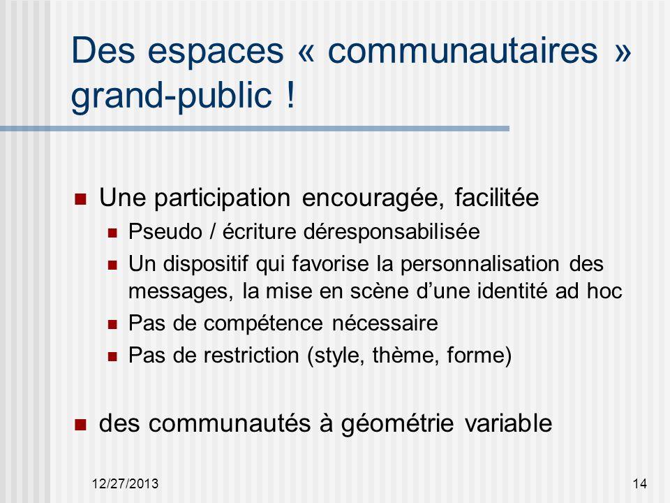 Des espaces « communautaires » grand-public .