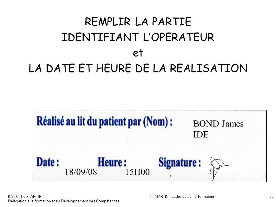 IFSI C. Foix, AP HP Délégation à la formation et au Développement des Compétences F. MARTIN, cadre de santé formateur58 REMPLIR LA PARTIE IDENTIFIANT