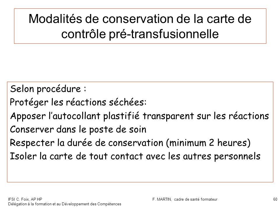 IFSI C. Foix, AP HP Délégation à la formation et au Développement des Compétences F. MARTIN, cadre de santé formateur60 Modalités de conservation de l