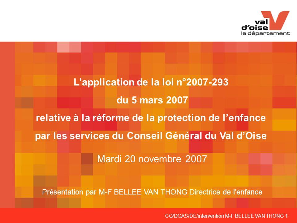 CG/DGAS/DE/intervention M-F BELLEE VAN THONG 1 Lapplication de la loi n°2007-293 du 5 mars 2007 relative à la réforme de la protection de lenfance par