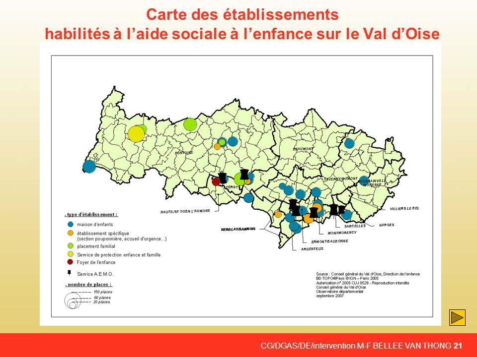 CG/DGAS/DE/intervention M-F BELLEE VAN THONG 21 Carte des établissements habilités à laide sociale à lenfance sur le Val dOise