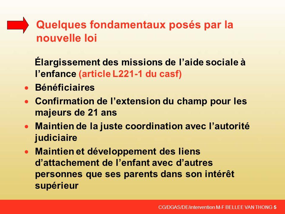 CG/DGAS/DE/intervention M-F BELLEE VAN THONG 5 Quelques fondamentaux posés par la nouvelle loi Élargissement des missions de laide sociale à lenfance