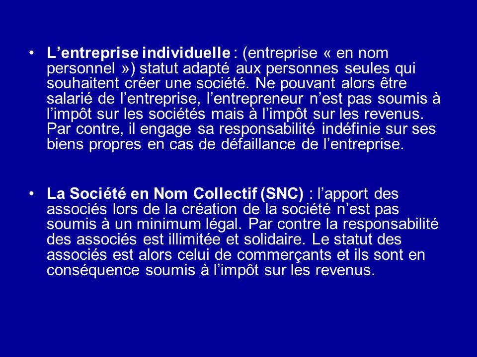 Lentreprise individuelle : (entreprise « en nom personnel ») statut adapté aux personnes seules qui souhaitent créer une société. Ne pouvant alors êtr
