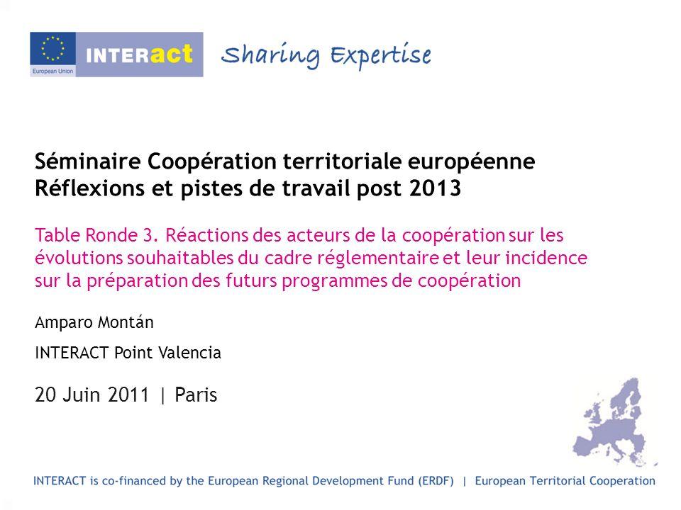 Séminaire Coopération territoriale européenne Réflexions et pistes de travail post 2013 Table Ronde 3.