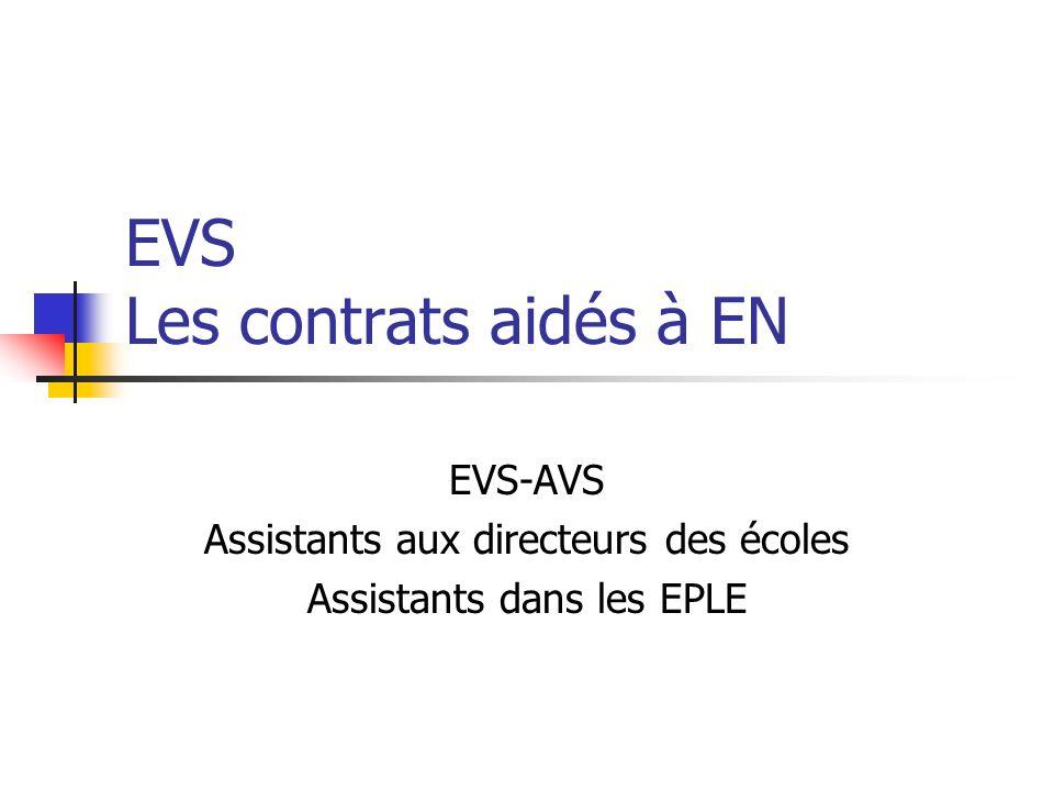 EVS Les contrats aidés à EN EVS-AVS Assistants aux directeurs des écoles Assistants dans les EPLE