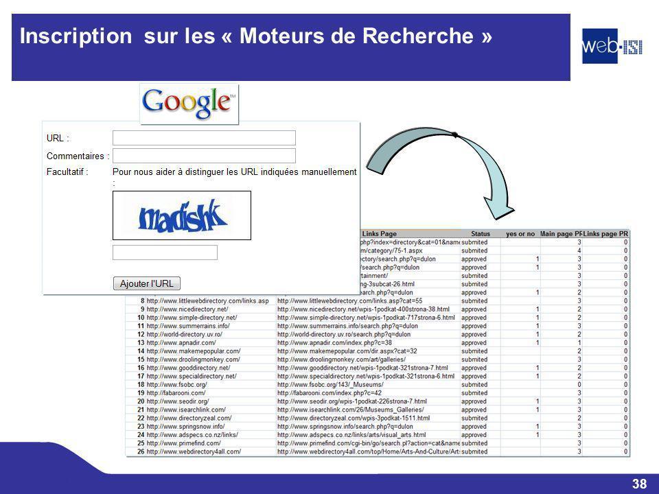 38 Web-ISI Inscription sur les « Moteurs de Recherche »