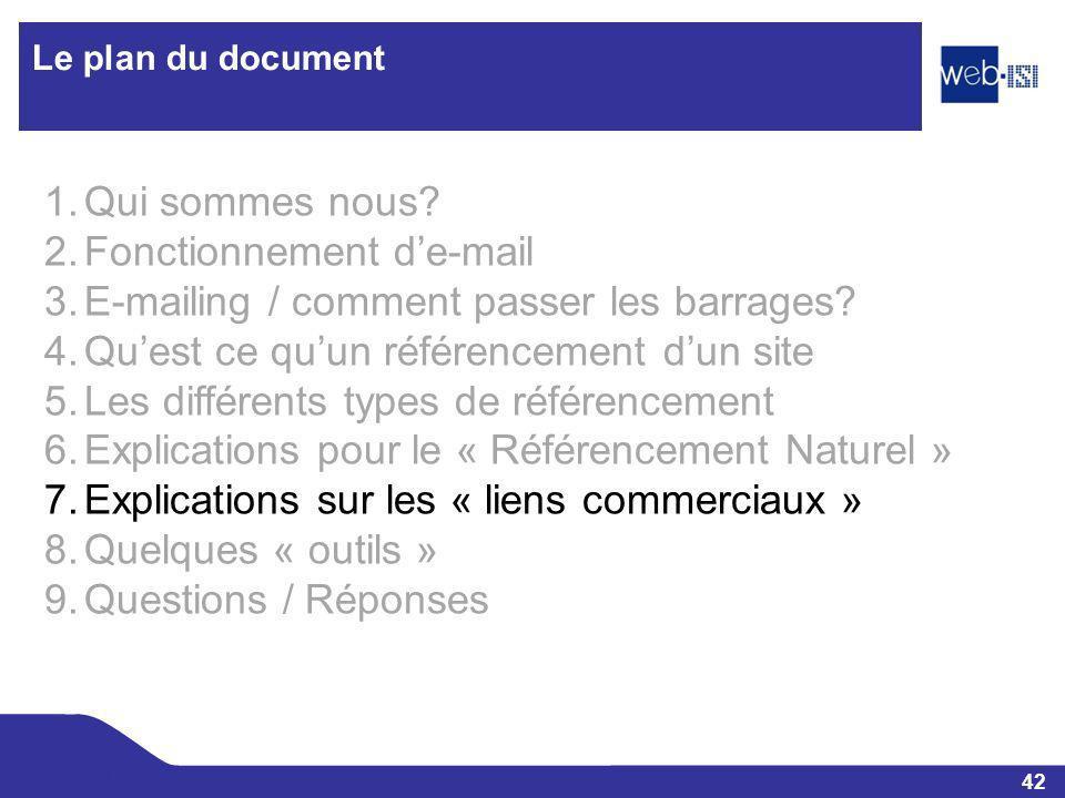 42 Web-ISI Le plan du document 1.Qui sommes nous? 2.Fonctionnement de-mail 3.E-mailing / comment passer les barrages? 4.Quest ce quun référencement du
