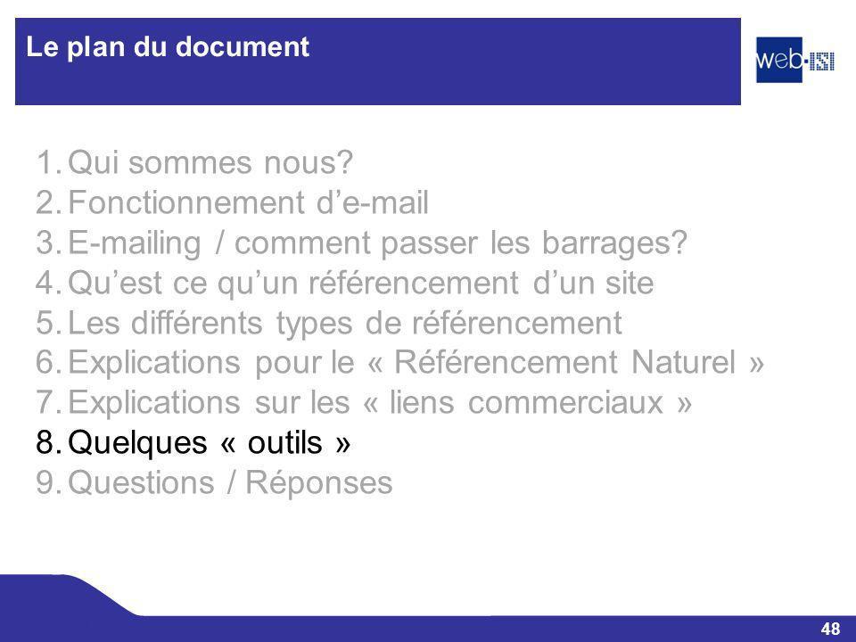 48 Web-ISI Le plan du document 1.Qui sommes nous? 2.Fonctionnement de-mail 3.E-mailing / comment passer les barrages? 4.Quest ce quun référencement du