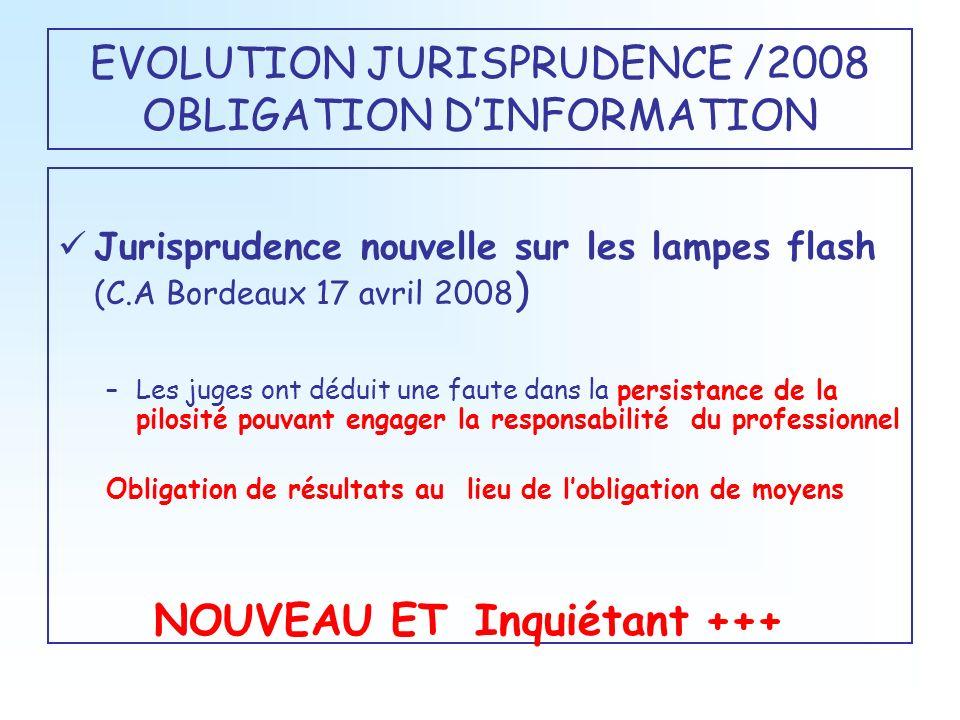 EVOLUTION JURISPRUDENCE /2008 OBLIGATION DINFORMATION Jurisprudence nouvelle sur les lampes flash (C.A Bordeaux 17 avril 2008 ) –Les juges ont déduit