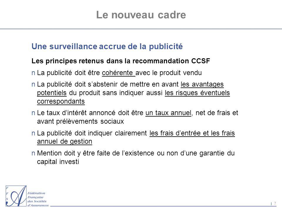 7 Le nouveau cadre Une surveillance accrue de la publicité Les principes retenus dans la recommandation CCSF nLa publicité doit être cohérente avec le