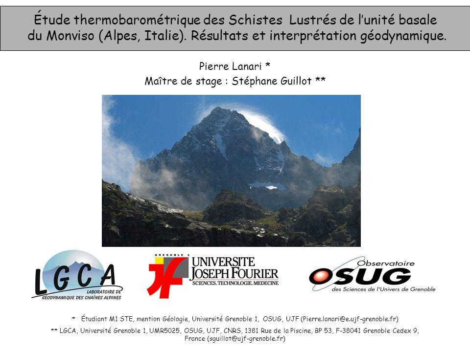 Étude thermobarométrique des Schistes Lustrés de lunité basale du Monviso (Alpes, Italie). Résultats et interprétation géodynamique. Pierre Lanari * *