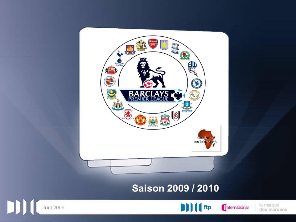 Juin 2009 Saison 2009 / 2010 CHAÎNESNATIONALES