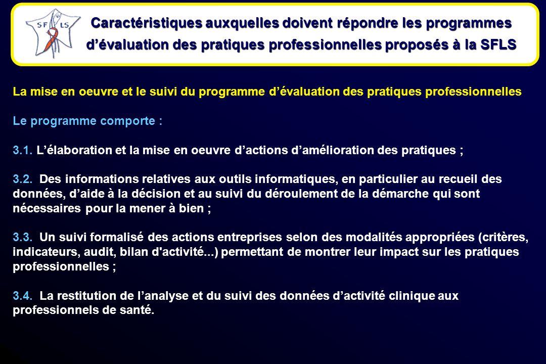 La mise en oeuvre et le suivi du programme dévaluation des pratiques professionnelles Le programme comporte : 3.1.