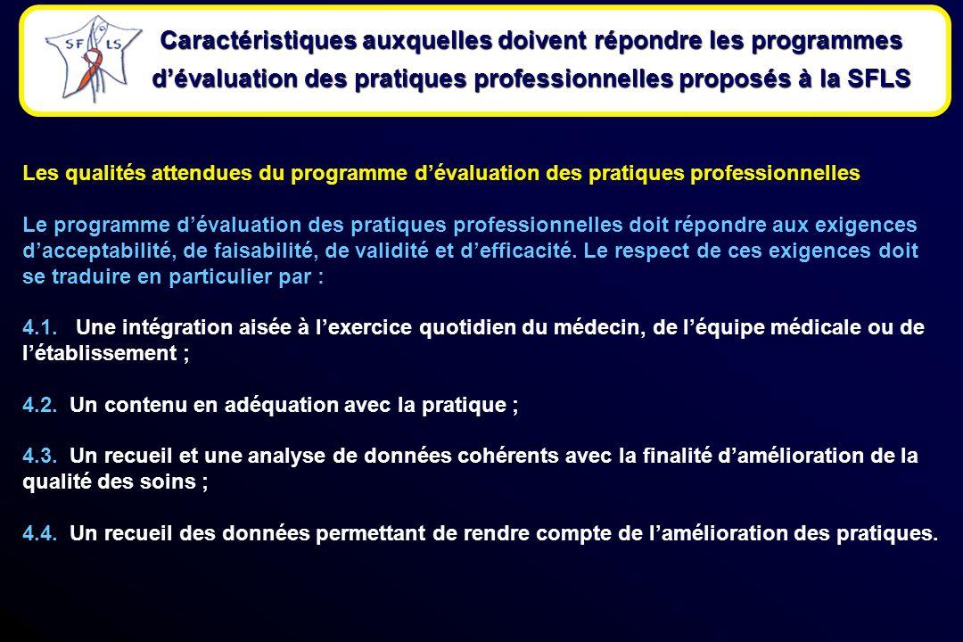 Les qualités attendues du programme dévaluation des pratiques professionnelles Le programme dévaluation des pratiques professionnelles doit répondre aux exigences dacceptabilité, de faisabilité, de validité et defficacité.