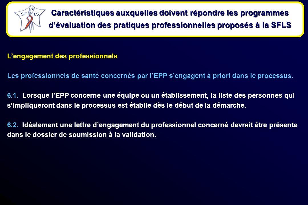 Lengagement des professionnels Les professionnels de santé concernés par lEPP sengagent à priori dans le processus.