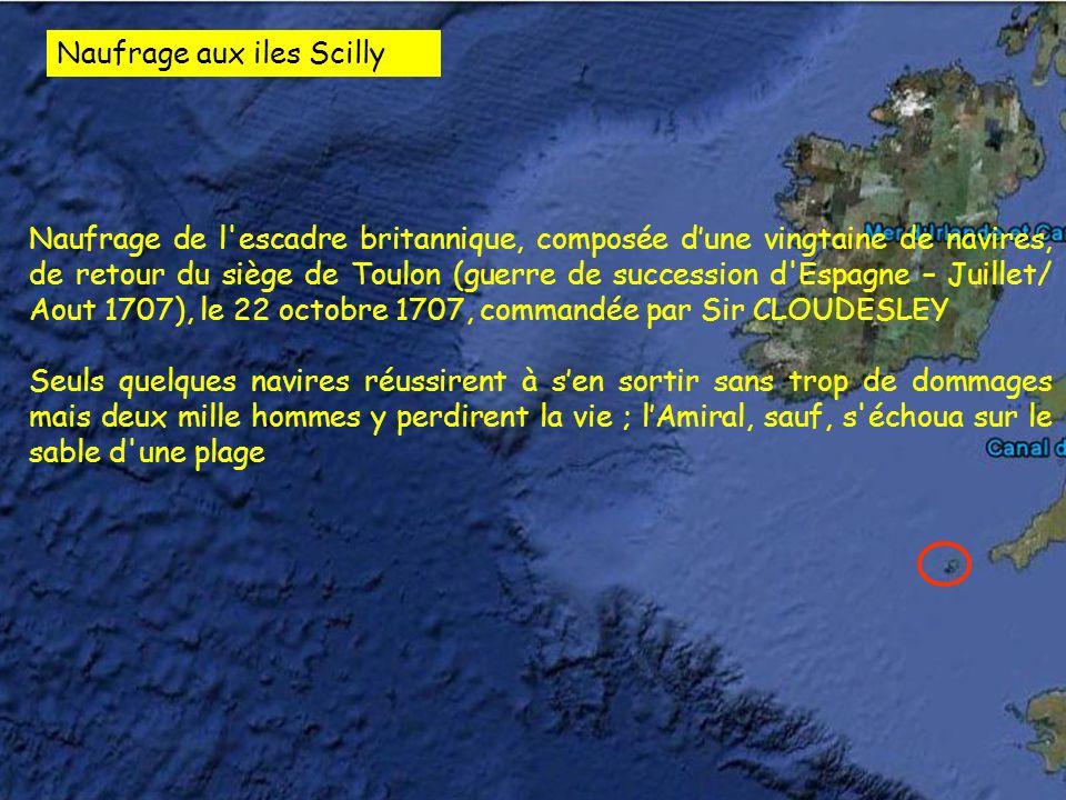 Naufrage de l'escadre britannique, composée dune vingtaine de navires, de retour du siège de Toulon (guerre de succession d'Espagne – Juillet/ Aout 17