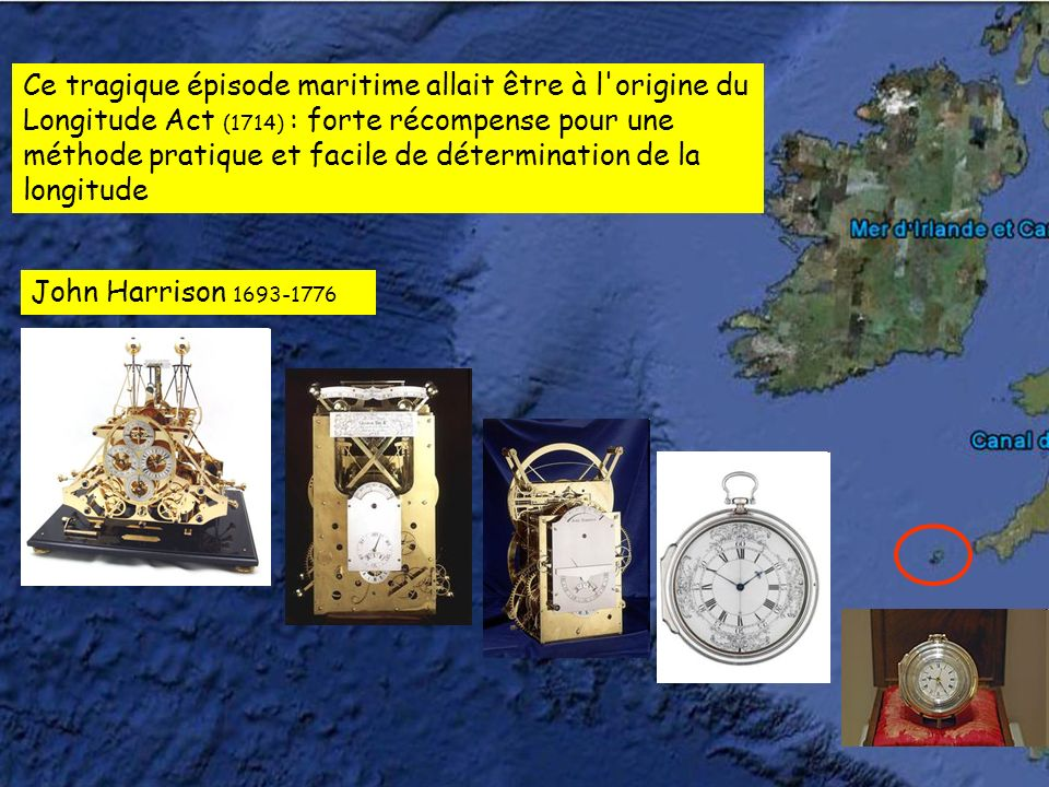 Ce tragique épisode maritime allait être à l'origine du Longitude Act (1714) : forte récompense pour une méthode pratique et facile de détermination d