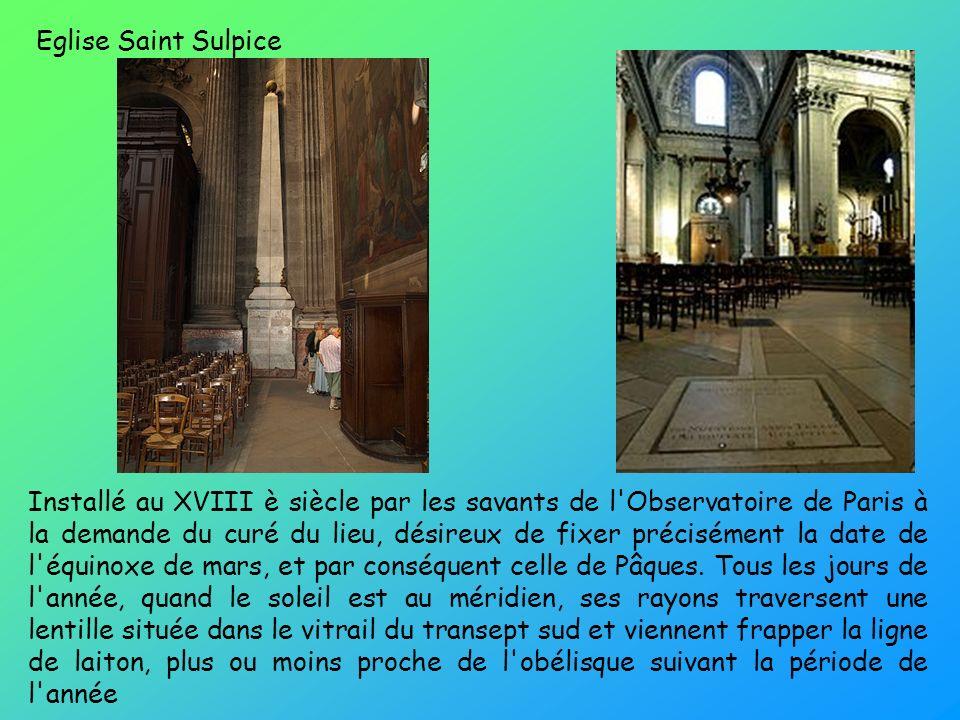 Installé au XVIII è siècle par les savants de l'Observatoire de Paris à la demande du curé du lieu, désireux de fixer précisément la date de l'équinox