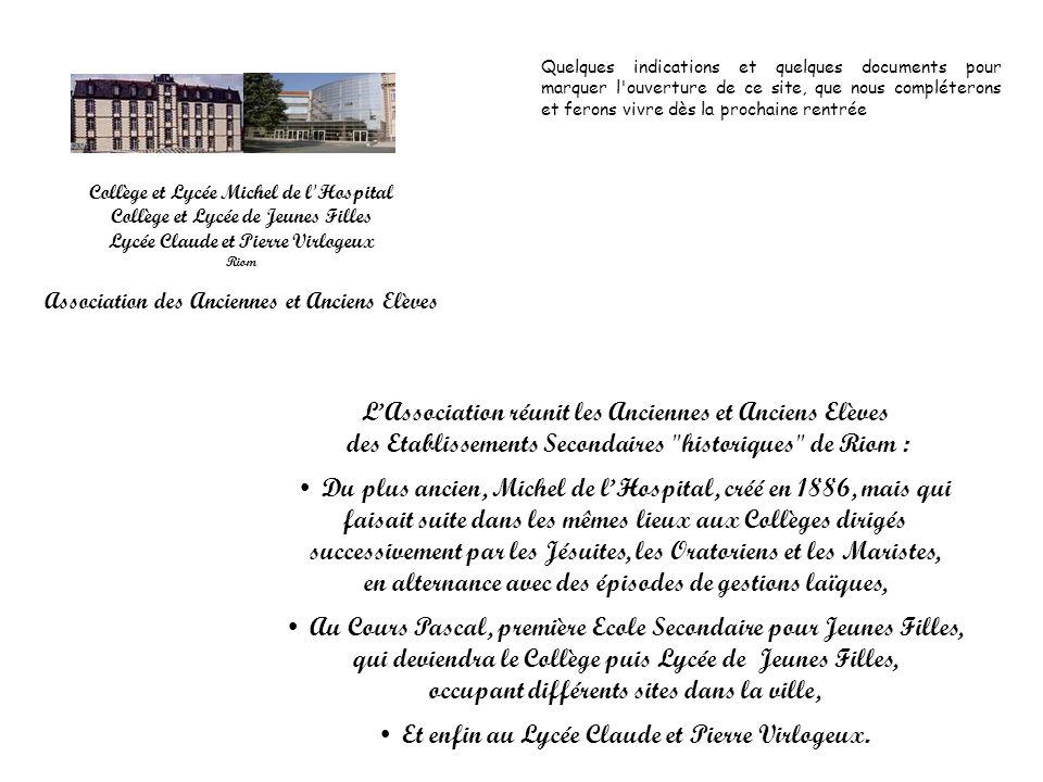 Collège et Lycée Michel de l'Hospital Collège et Lycée de Jeunes Filles Lycée Claude et Pierre Virlogeux Riom Association des Anciennes et Anciens Elè