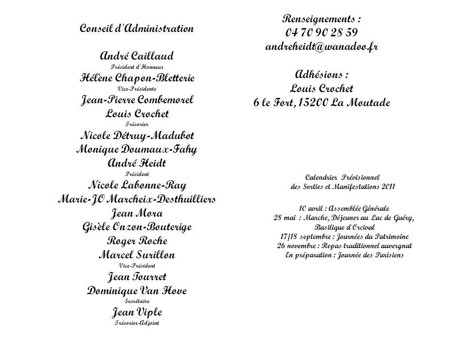 Conseil d'Administration André Caillaud Président d'Honneur Hélène Chapon-Bletterie Vice-Présidente Jean-Pierre Combemorel Louis Crochet Trésorier Nic