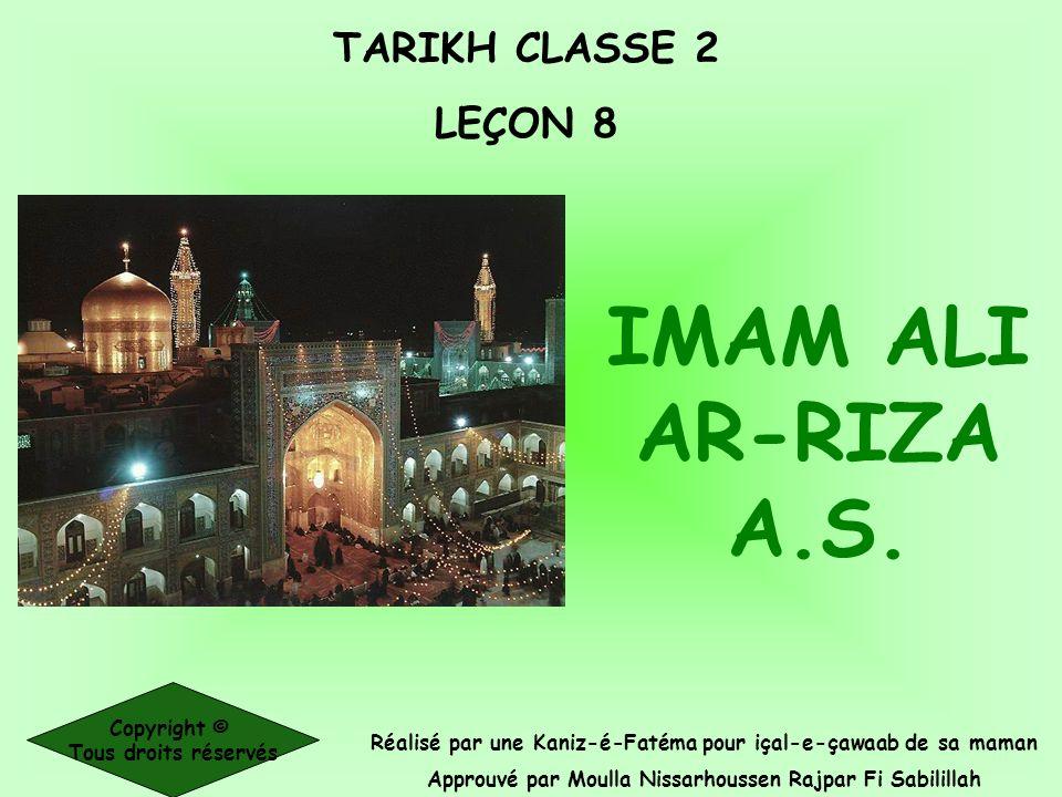TARIKH CLASSE 2 LEÇON 8 Réalisé par une Kaniz-é-Fatéma pour içal-e-çawaab de sa maman Approuvé par Moulla Nissarhoussen Rajpar Fi Sabilillah Copyright